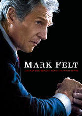 Mark Felt: The Man Who Brought Down the White House