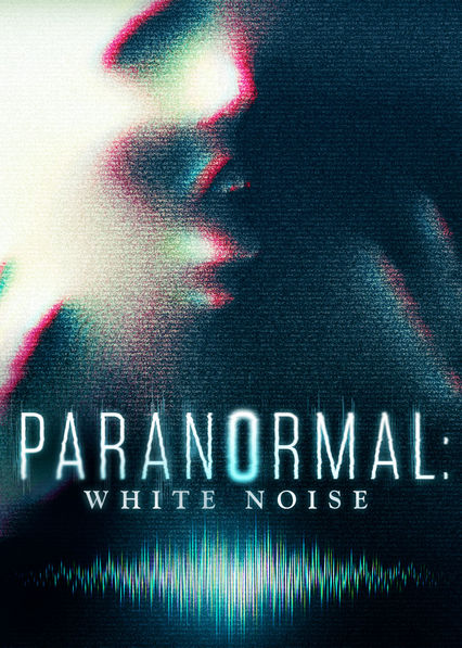 Paranormal: White Noise on Netflix UK