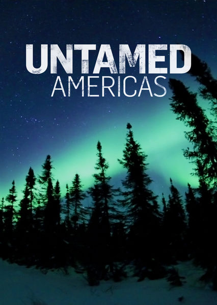 Untamed Americas on Netflix UK