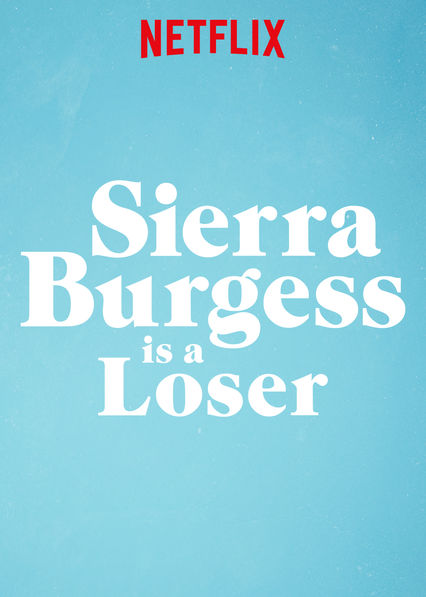 Sierra Burgess Is A Loser on Netflix UK