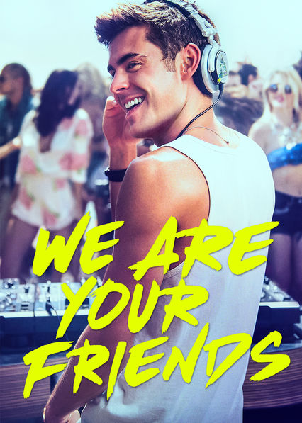 We Are Your Friends on Netflix UK