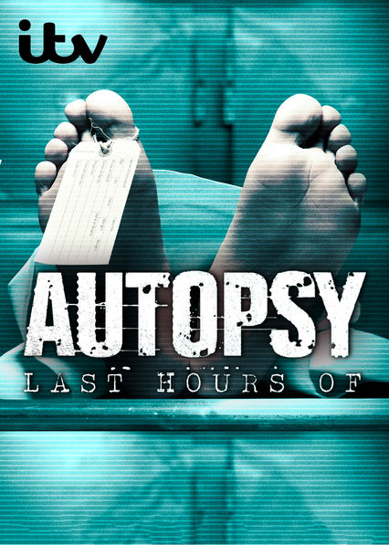 Autopsy: The Last Hours Of... on Netflix UK