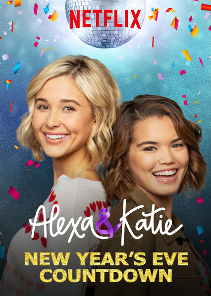 Alexa & Katie: New Year's Eve Countdown on Netflix UK