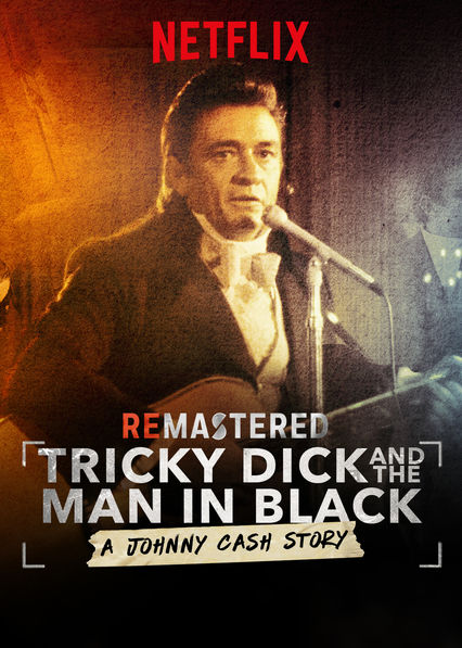 ReMastered: Tricky Dick & The Man in Black on Netflix UK