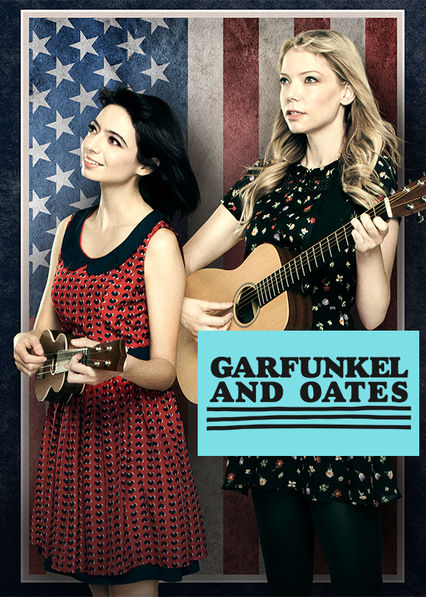 Garfunkel and Oates on Netflix UK