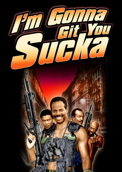I'm Gonna Git You Sucka on Netflix UK