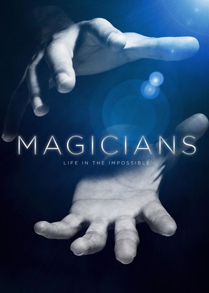Magicians: Life in the Impossible on Netflix UK