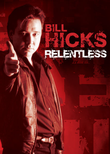 Bill Hicks: Relentless on Netflix UK