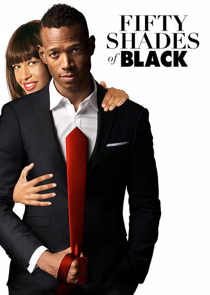 Is Fifty Shades Of Black 2016 Available To Watch On Uk Netflix