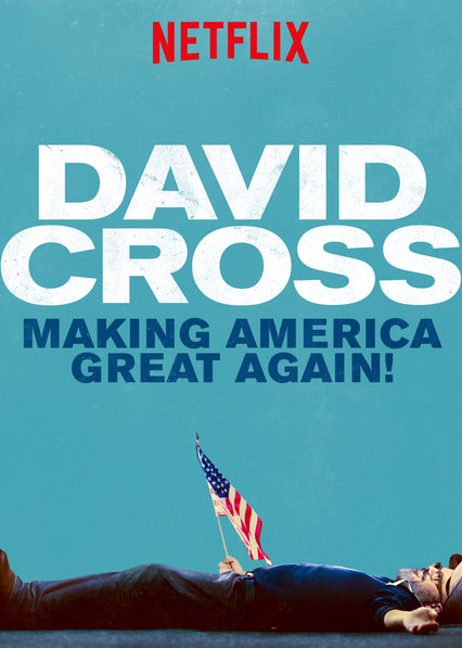 David Cross: Making America Great Again! on Netflix UK