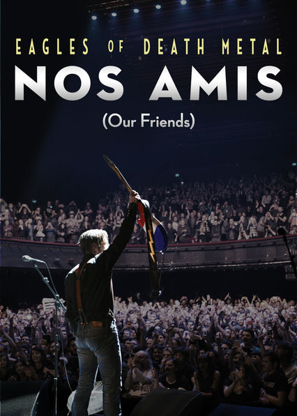 Eagles of Death Metal: Nos Amis (Our Friends) on Netflix UK