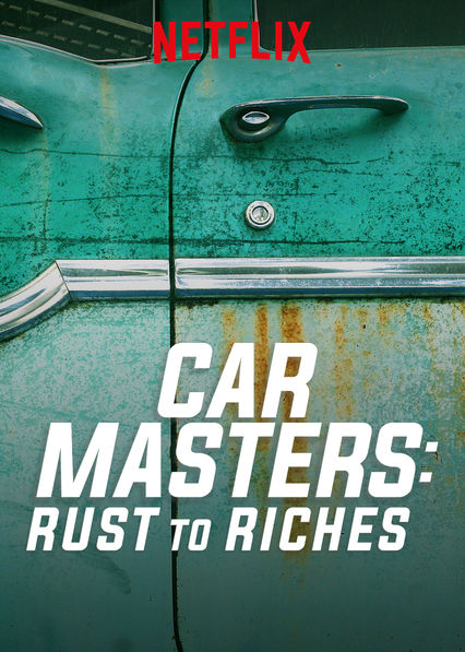 Car Masters: Rust to Riches on Netflix UK