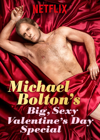 Michael Bolton's Big, Sexy Valentine's Day Special on Netflix UK