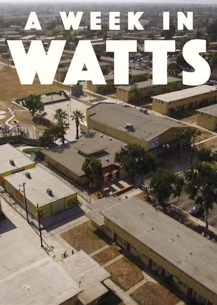 A Week in Watts on Netflix