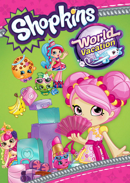 Shopkins: World Vacation on Netflix