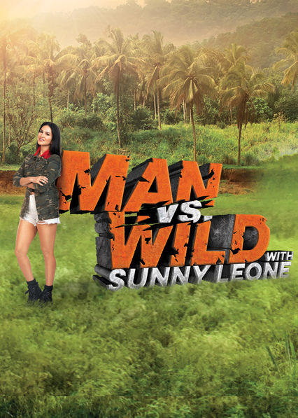 Man vs Wild with Sunny Leone on Netflix UK