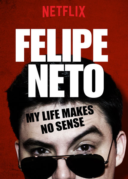 Felipe Neto: My Life Makes No Sense