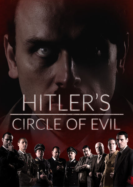 Hitler's Circle of Evil on Netflix UK