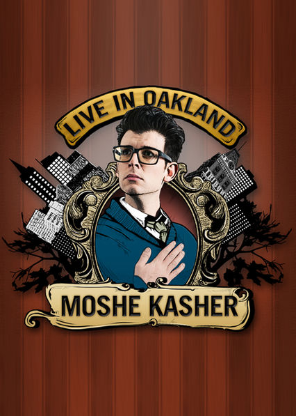 Moshe Kasher: Live in Oakland on Netflix UK