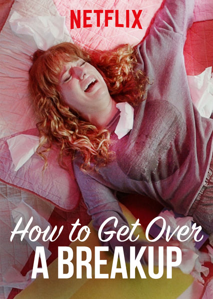 How to Get Over a Breakup on Netflix UK
