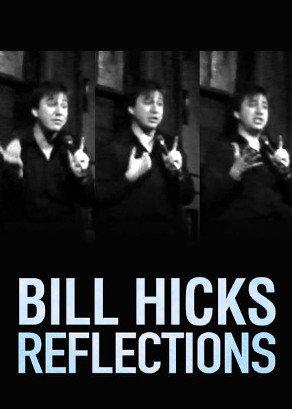 Bill Hicks: Reflections