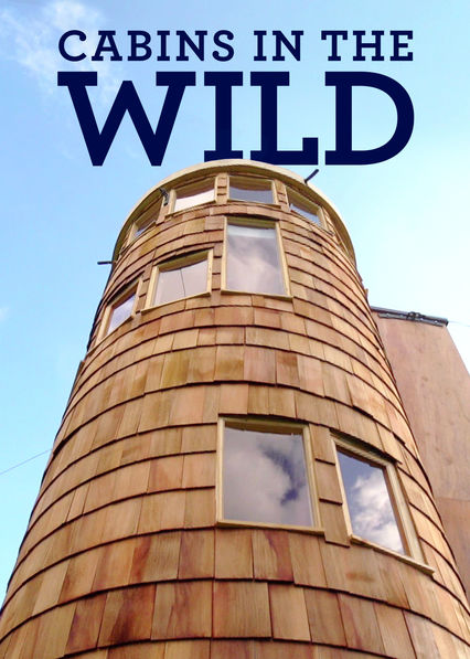 Cabins in the Wild with Dick Strawbridge on Netflix UK