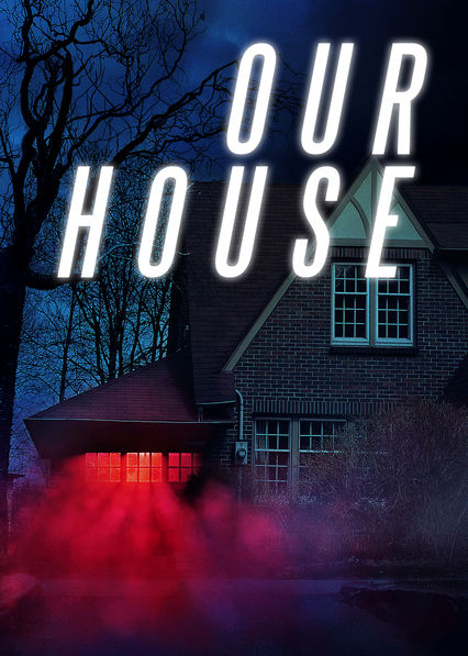 Our House on Netflix