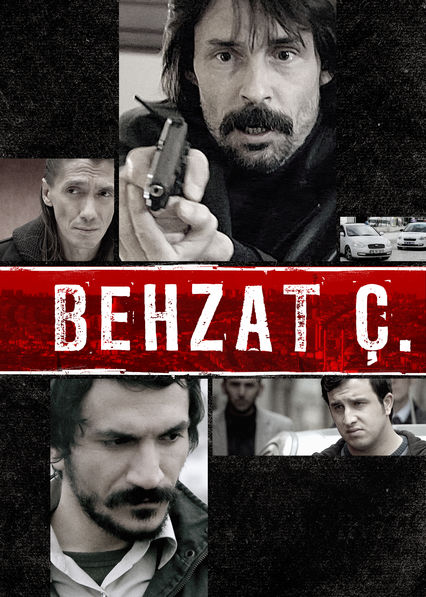 Behzat Ç on Netflix UK