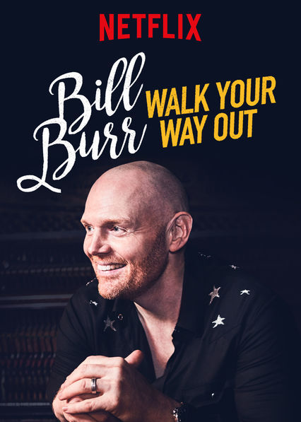 Bill Burr: Walk Your Way Out on Netflix