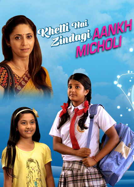 Khelti Hai Zindagi Aankh Micholi on Netflix UK