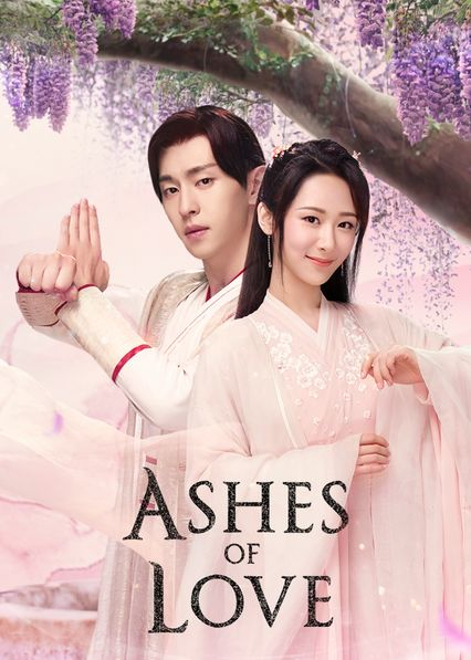 Ashes of Love on Netflix UK