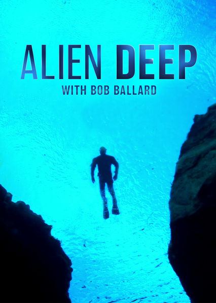Alien Deep with Bob Ballard on Netflix UK