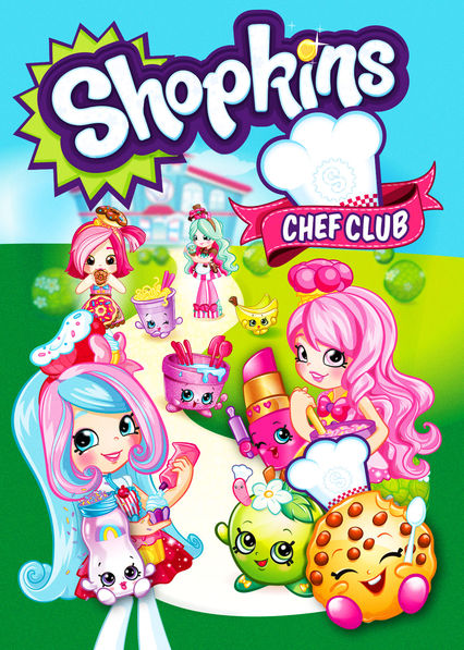Shopkins: Chef Club on Netflix UK