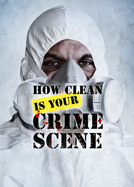 How Clean Is Your Crime Scene on Netflix UK