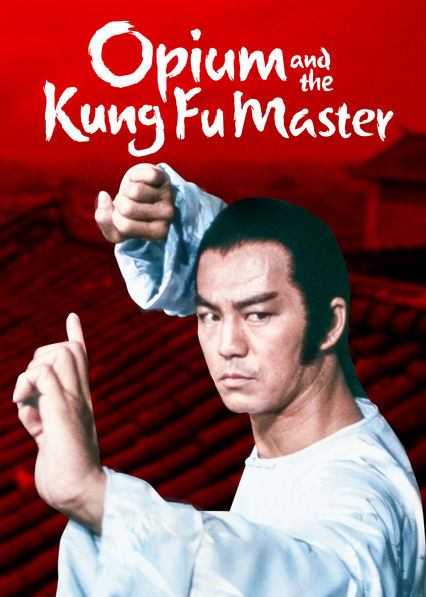 Opium and the Kung Fu Master (Lightning Fists of Shaolin)