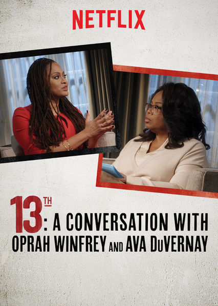 13TH: A Conversation with Oprah Winfrey and Ava DuVernay on Netflix UK