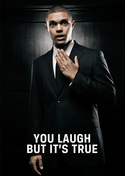 You Laugh But It's True on Netflix UK