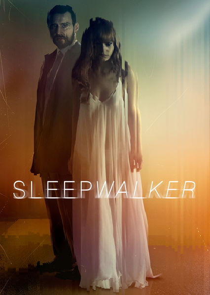 Sleepwalker on Netflix UK