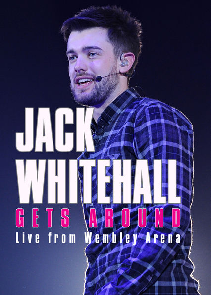 Jack Whitehall Gets Around: Live from Wembley Arena
