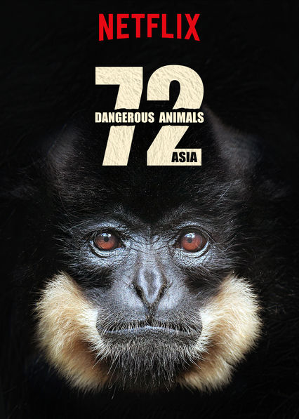 72 Dangerous Animals: Asia on Netflix UK