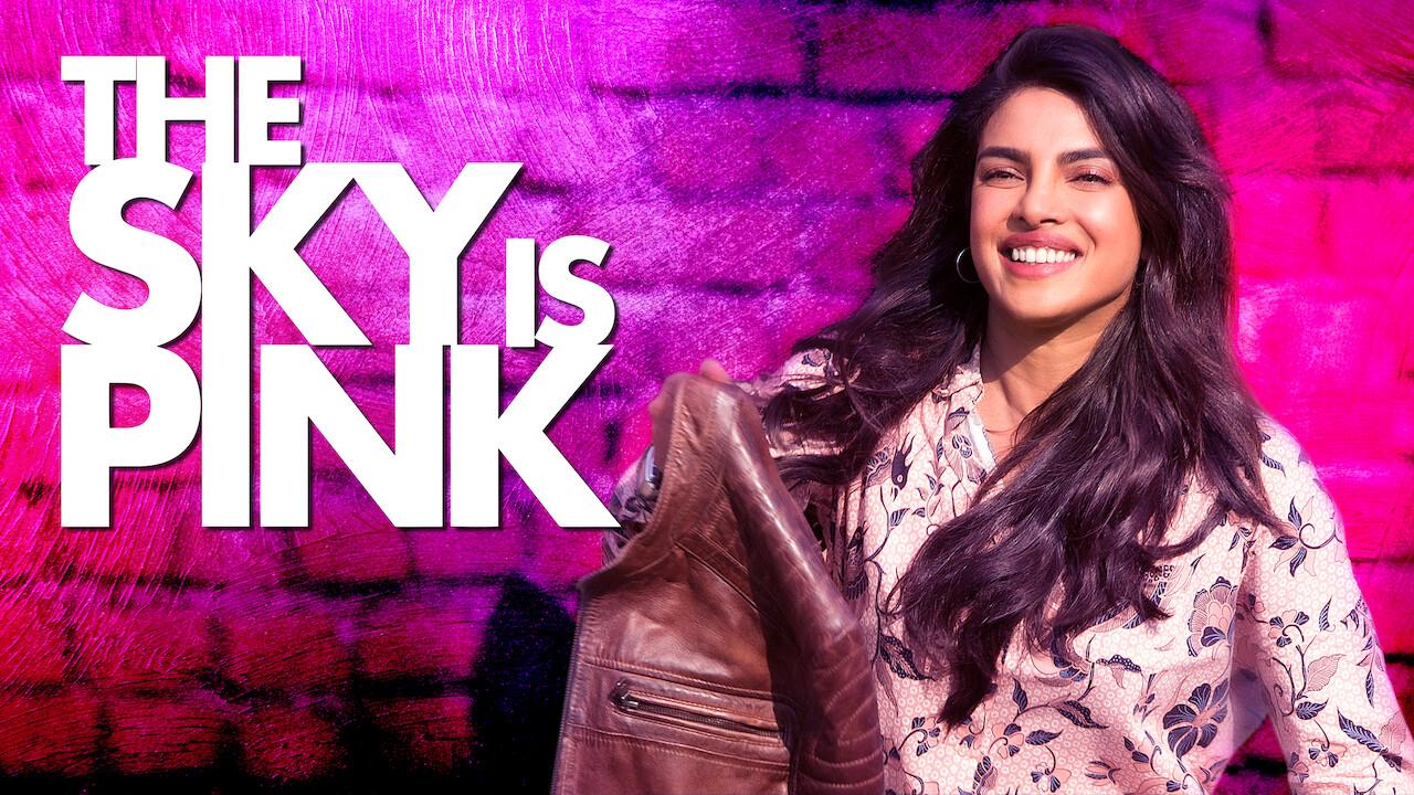 The Sky Is Pink on Netflix UK