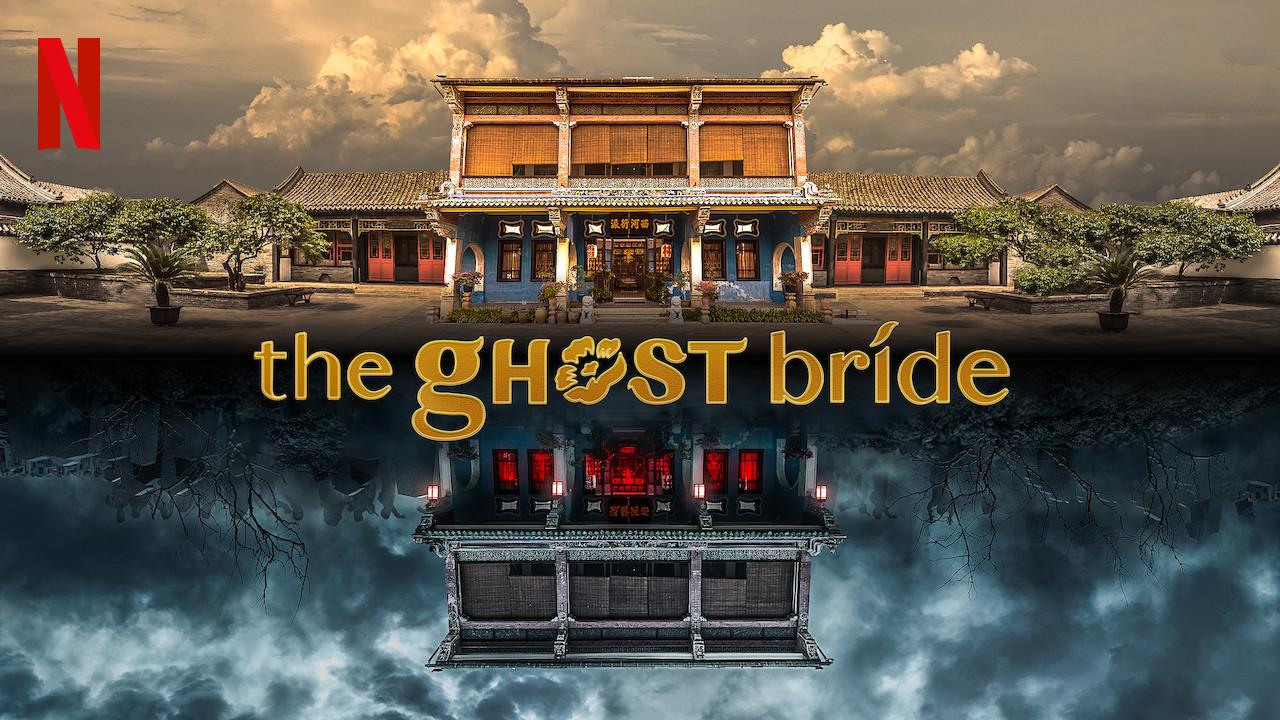 The Ghost Bride on Netflix UK