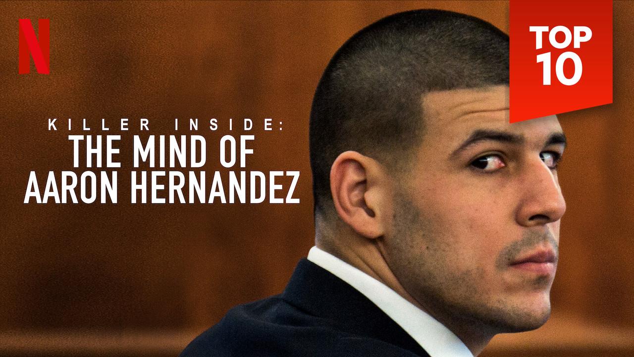 Killer Inside: The Mind of Aaron Hernandez on Netflix UK