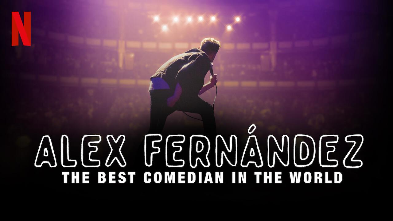 Alex Fernández: The Best Comedian in the World on Netflix UK