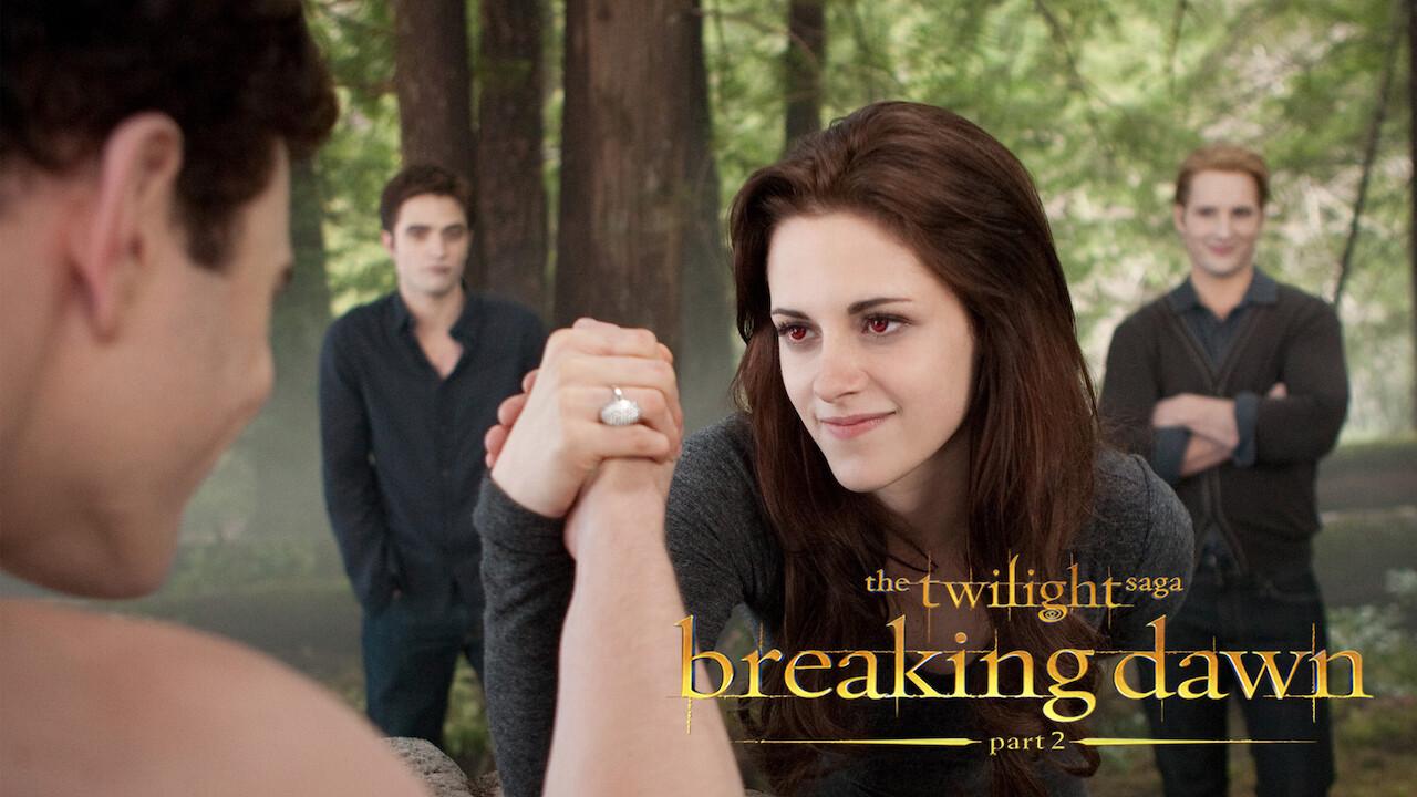 Is The Twilight Saga Breaking Dawn Part 2 2012 Available To Watch On Uk Netflix Newonnetflixuk
