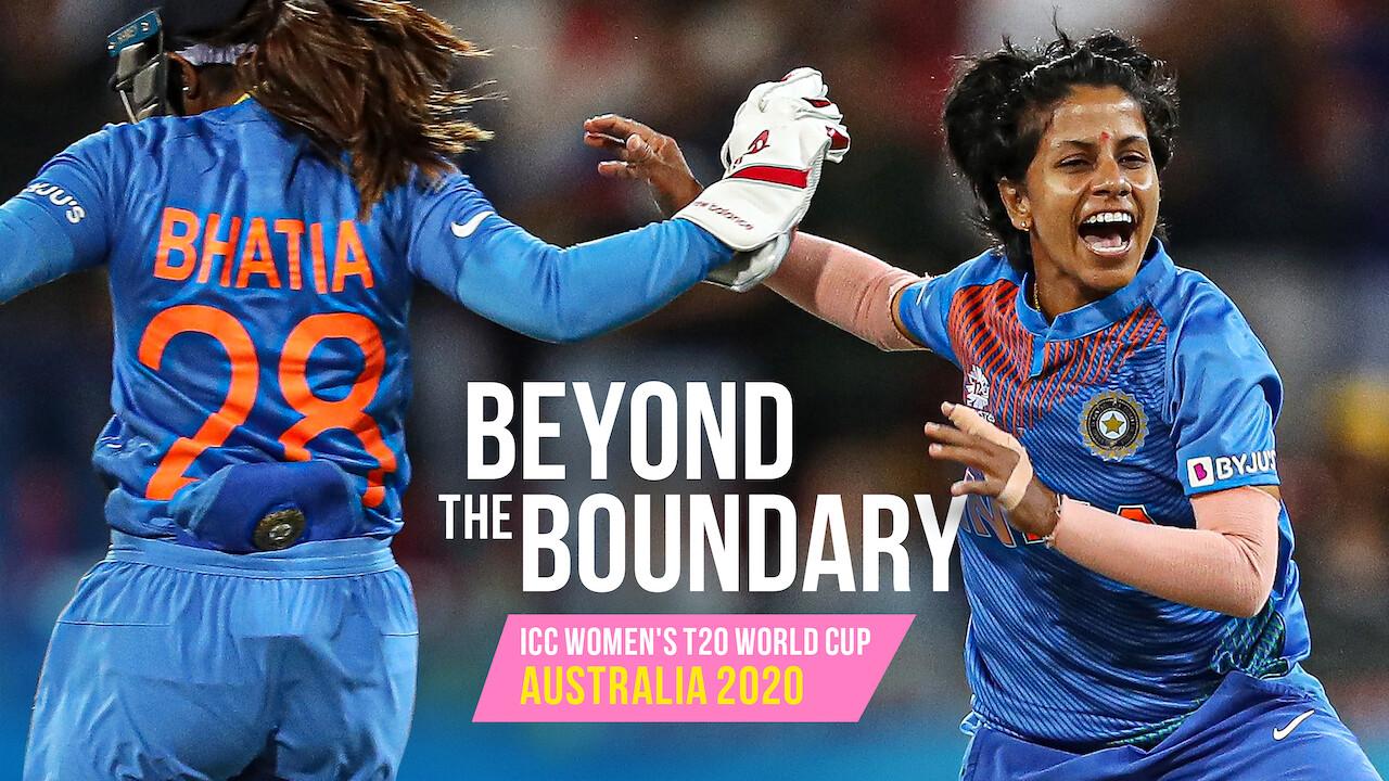 Beyond the Boundary: ICC Women's T20 World Cup Australia 2020 on Netflix UK