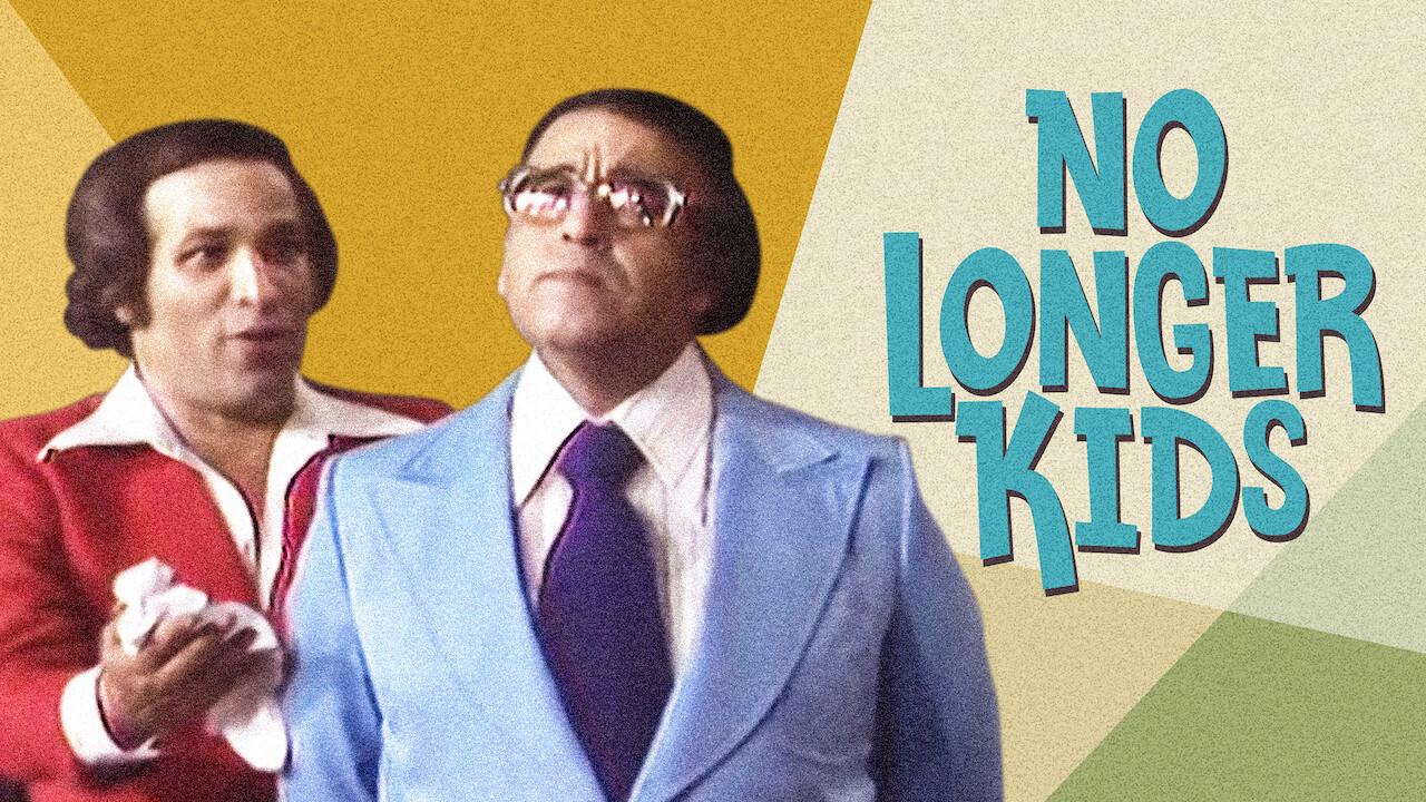No Longer kids on Netflix UK