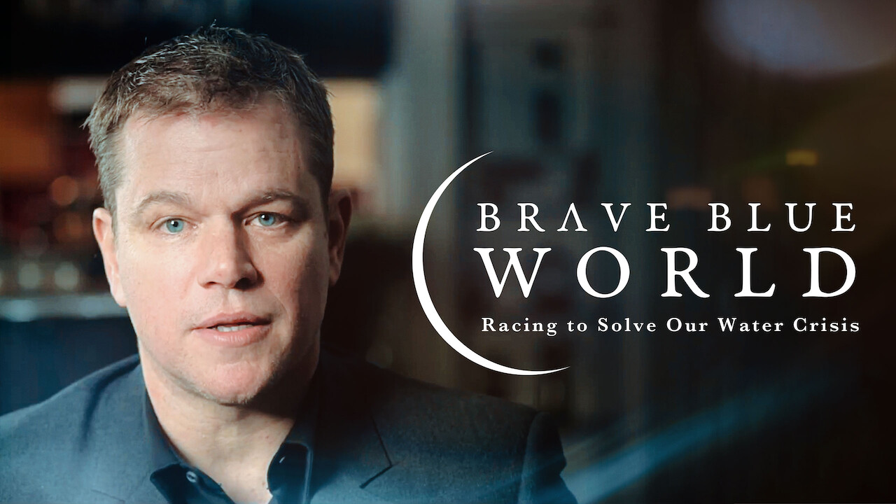 Brave Blue World: Racing to Solve Our Water Crisis on Netflix UK