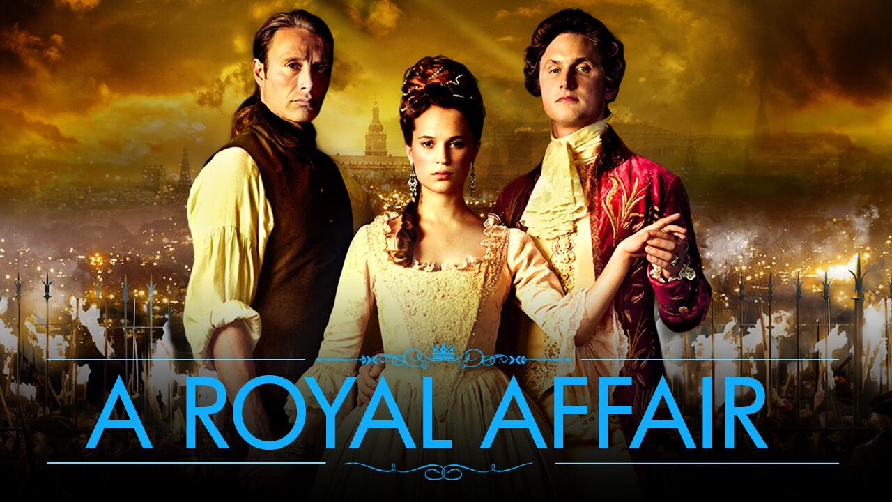 Is 'A Royal Affair' (aka 'En kongelig affære') (2012) available to ...