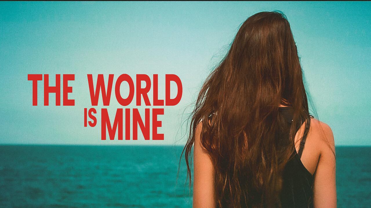 The World Is Mine on Netflix UK